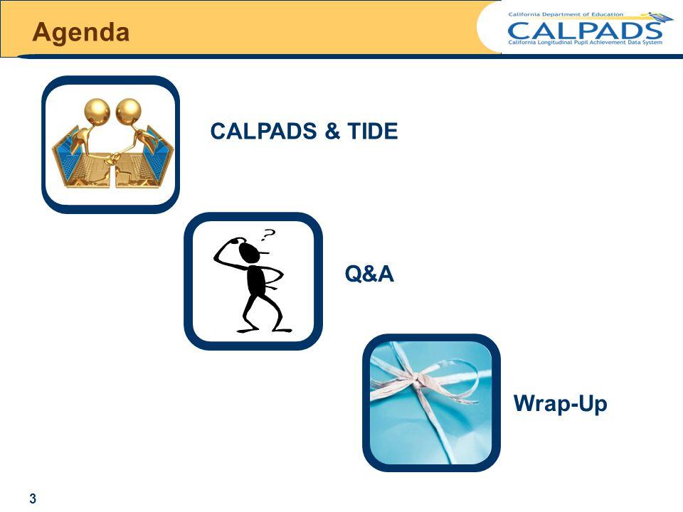 Q&A CALPADS & TIDE Agenda Wrap-Up 3