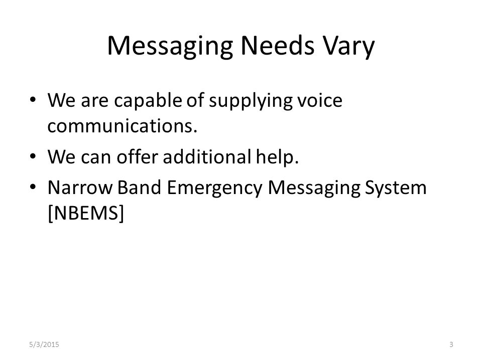 Emcomm Messages Most messages are short, voice transmissions.