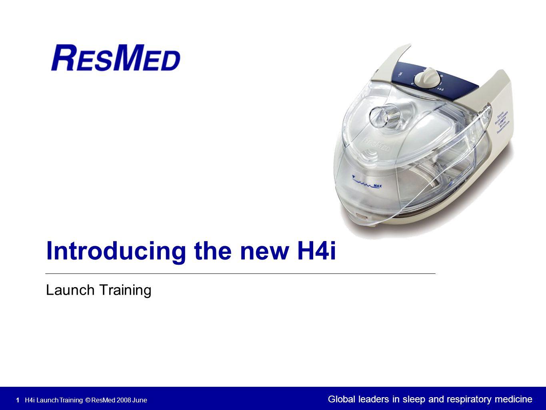 12 H4i Launch Training © ResMed 2008 June FAQs Q.