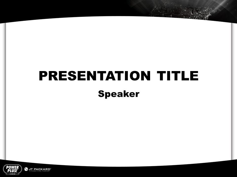 PRESENTATION TITLE Speaker