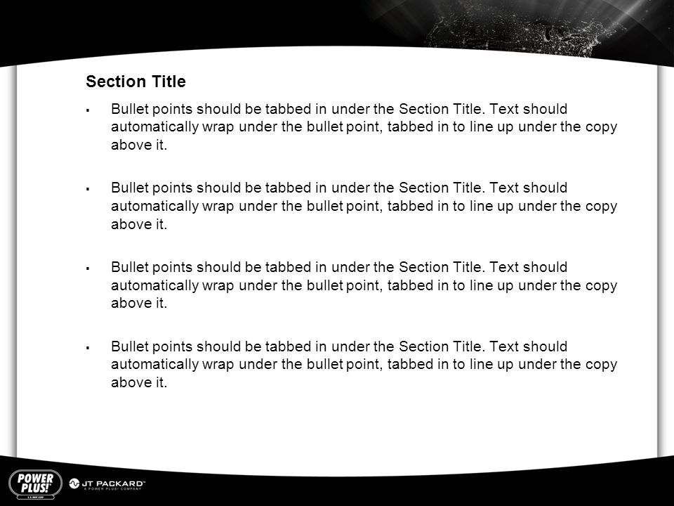 Section Title  Bullet points should be tabbed in under the Section Title.
