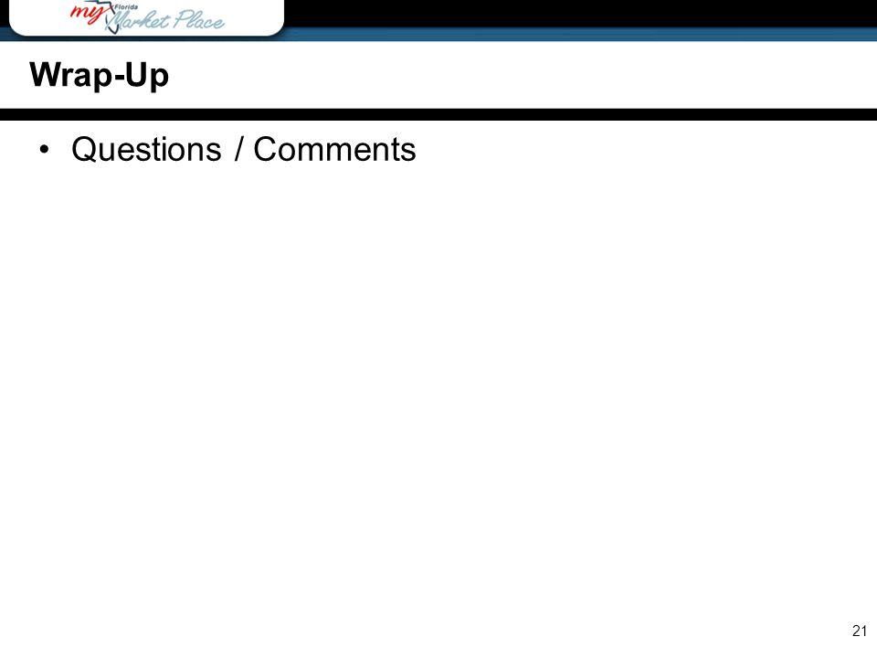 Wrap-Up Questions / Comments 21 Wrap-Up