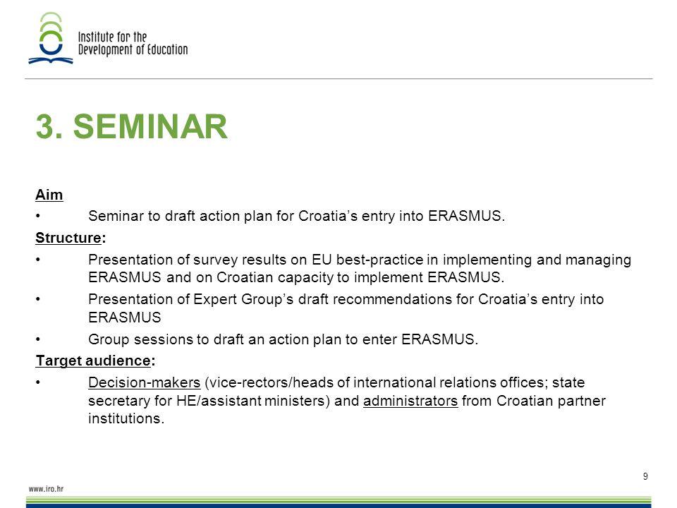 9 3.SEMINAR Aim Seminar to draft action plan for Croatia's entry into ERASMUS.
