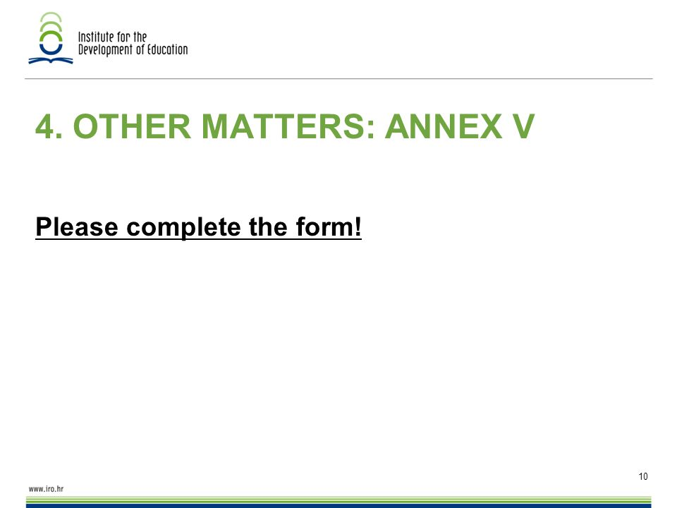 10 4. OTHER MATTERS: ANNEX V Please complete the form!