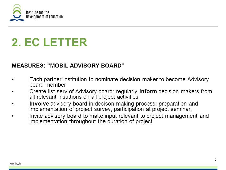 "8 2. EC LETTER MEASURES: ""MOBIL ADVISORY BOARD"" Each partner institution to nominate decision maker to become Advisory board member Create list-serv o"