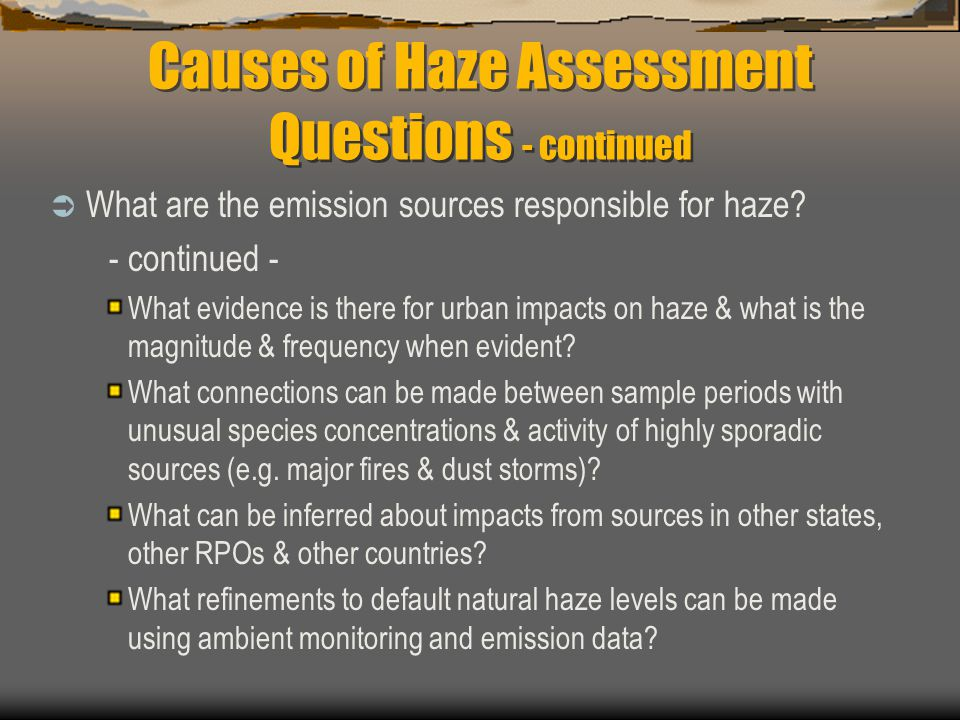 Causes of Haze Assessment Questions - continued  What are the emission sources responsible for haze.