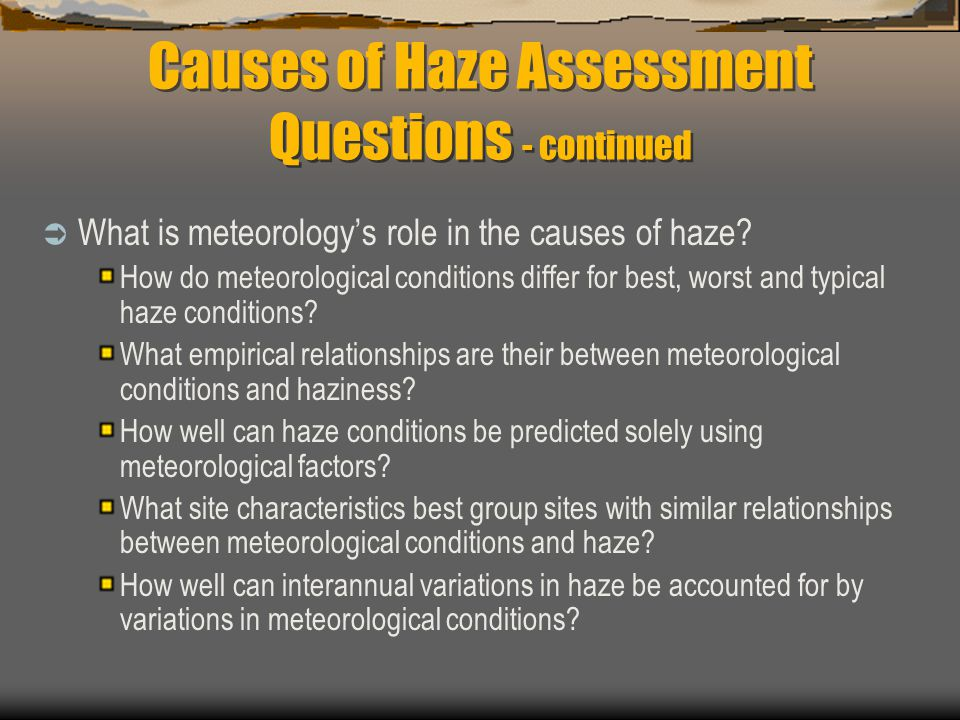 Causes of Haze Assessment Questions - continued  What is meteorology's role in the causes of haze.