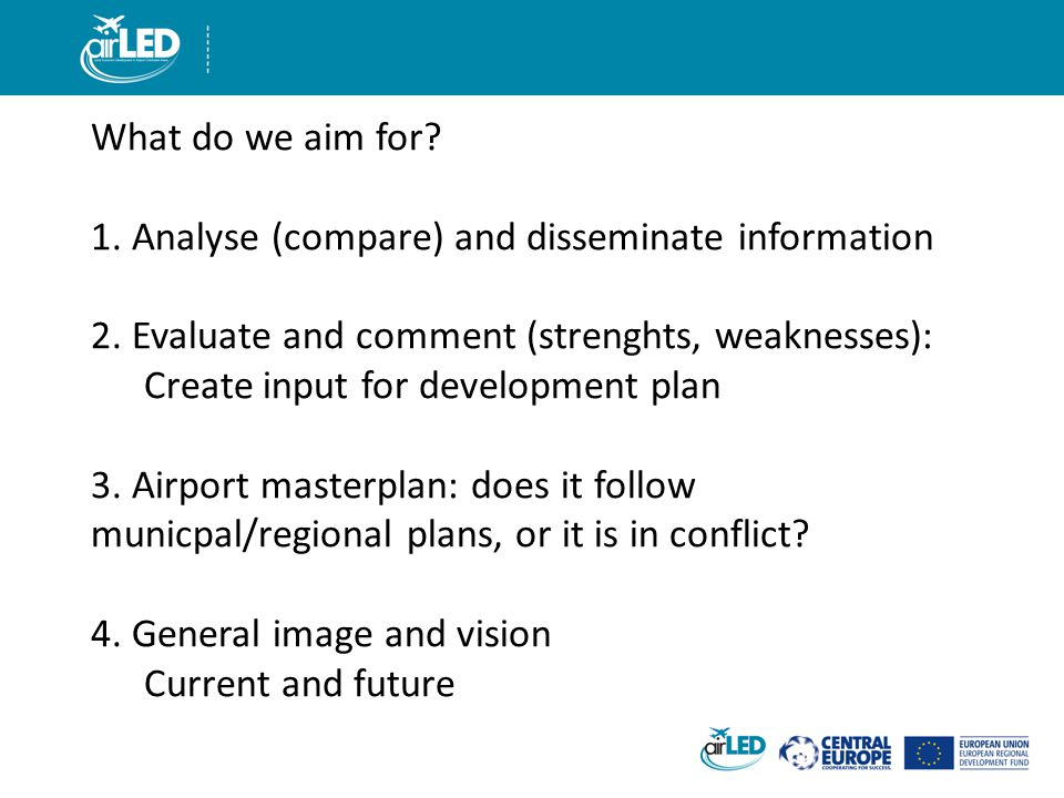 What do we aim for. 1. Analyse (compare) and disseminate information 2.