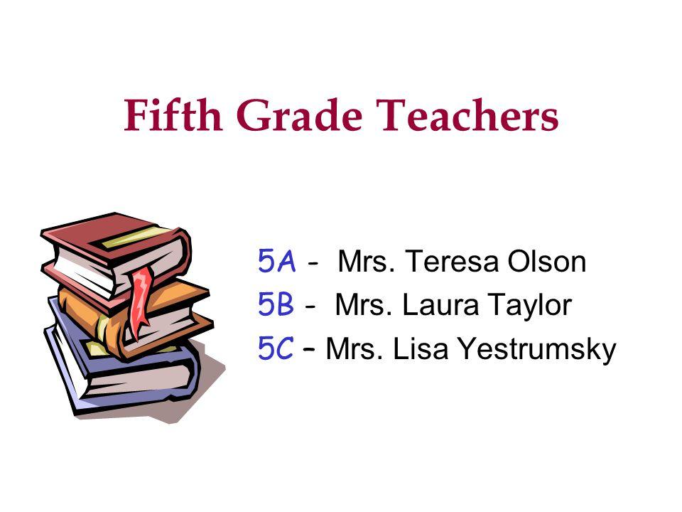 Fourth Grade Teachers 4A Mrs. Sara Grummer-Strawn 4B Mrs. Sharon Burnside 4C Mrs. Jennifer Neu