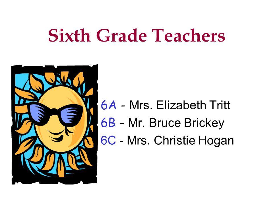 Fifth Grade Teachers 5A - Mrs. Teresa Olson 5B - Mrs. Laura Taylor 5C – Mrs. Lisa Yestrumsky
