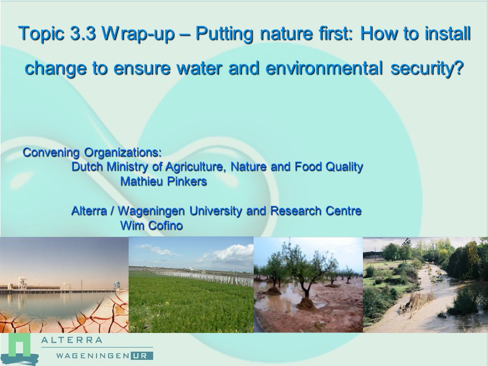Topic 3.3 Wrap-up – Putting nature first: How to install change to ensure water and environmental security.