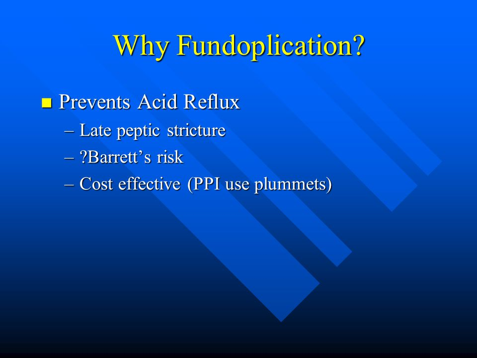 Why Fundoplication.
