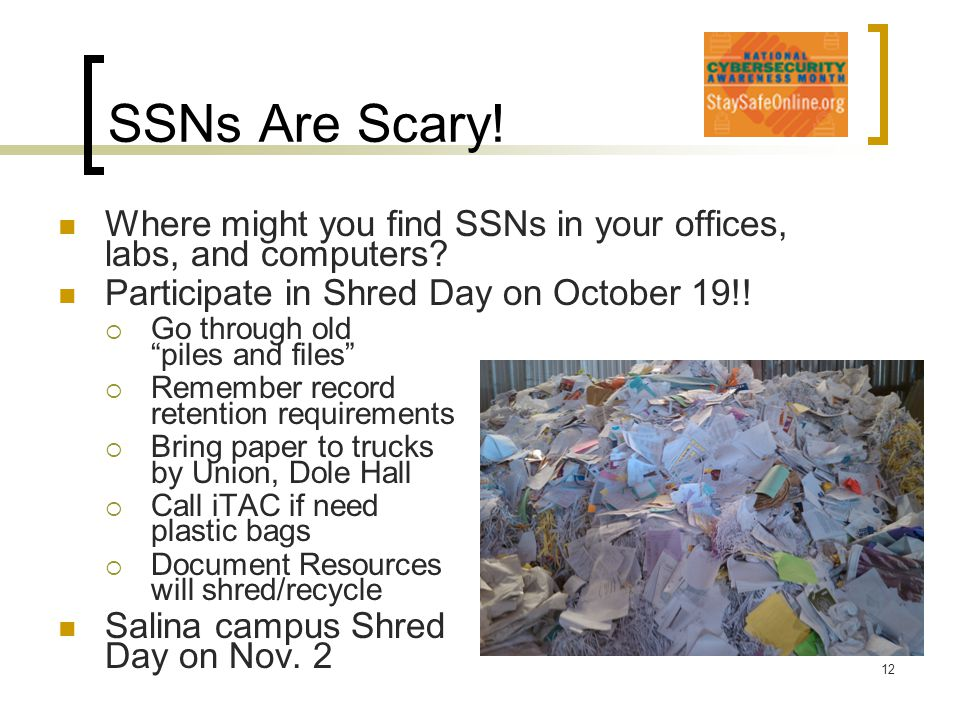 SSNs Are Scary.Where might you find SSNs in your offices, labs, and computers.