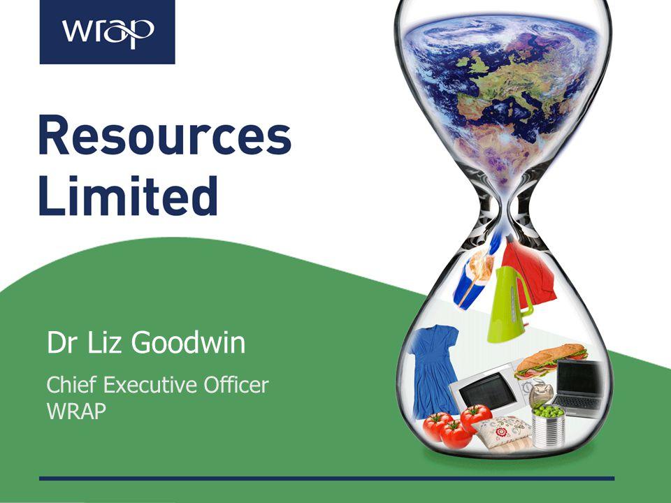 Dr Liz Goodwin Chief Executive Officer WRAP