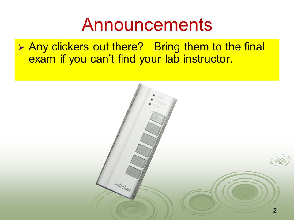Announcements   Any clickers out there.