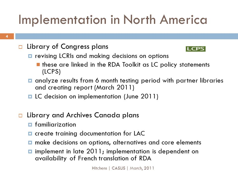Implementation in North America  Library of Congress plans  revising LCRIs and making decisions on options these are linked in the RDA Toolkit as LC