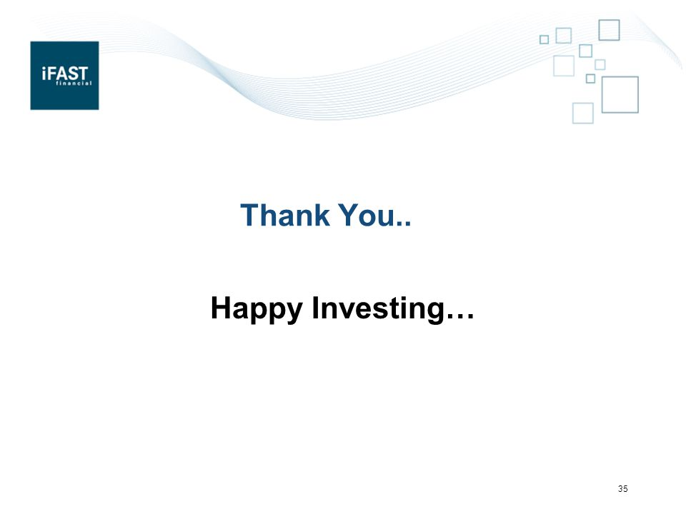 Thank You.. Happy Investing… 35