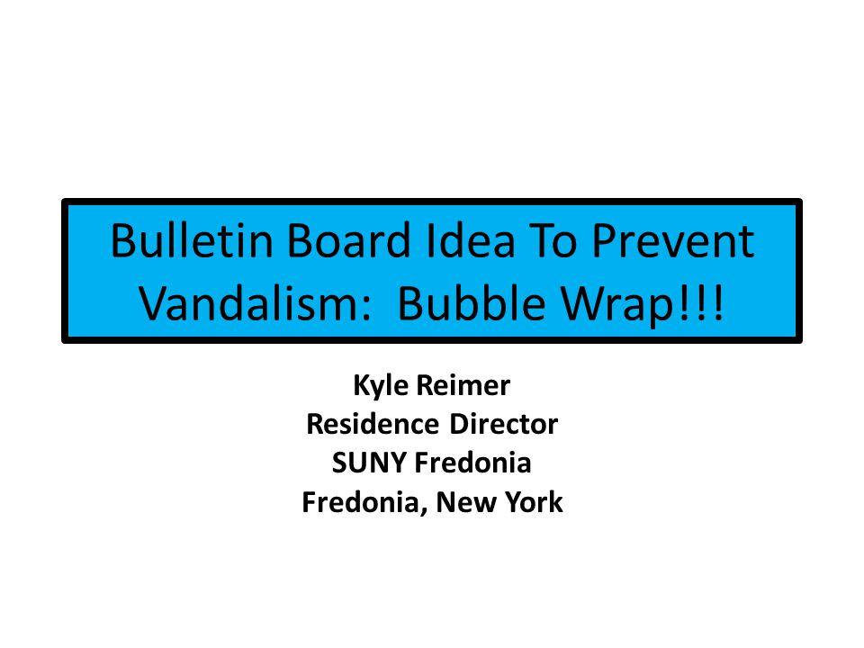 Bulletin Board Idea To Prevent Vandalism: Bubble Wrap!!.