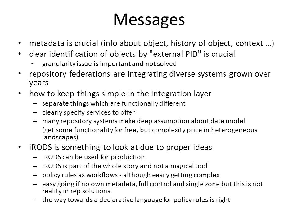 Messages metadata is crucial (info about object, history of object, context...) clear identification of objects by