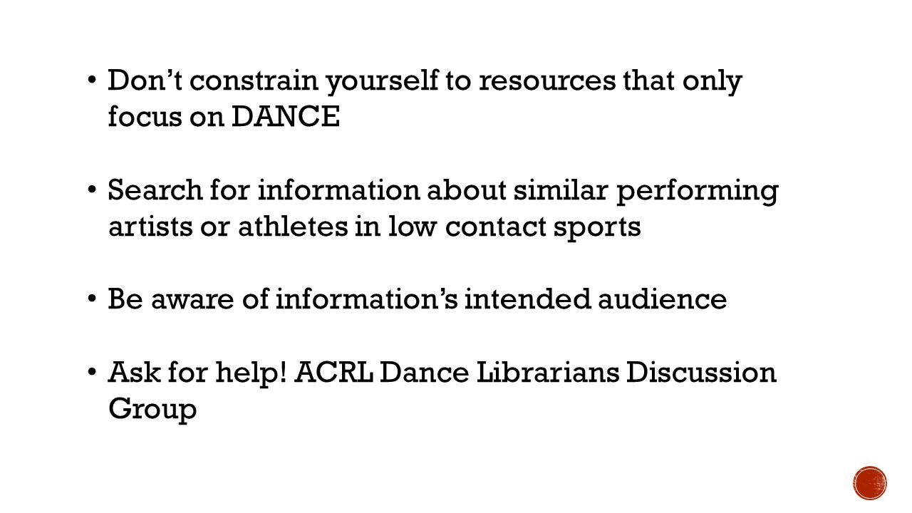 Don't constrain yourself to resources that only focus on DANCE Search for information about similar performing artists or athletes in low contact spor