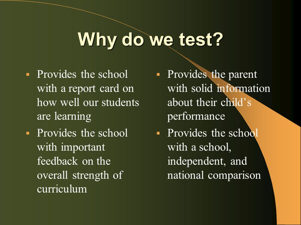 Why do we test.