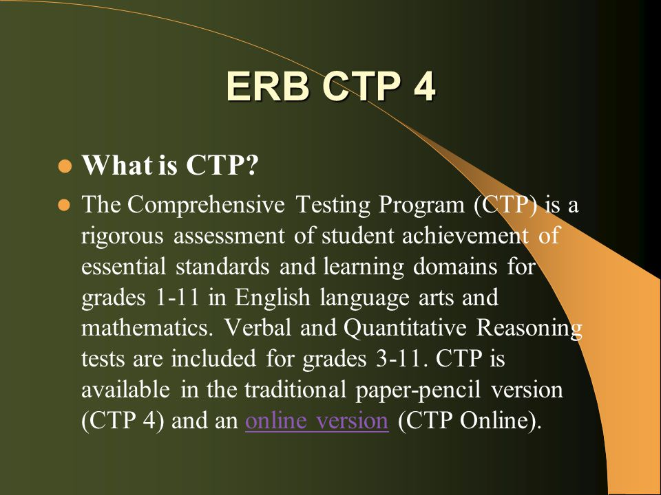 ERB CTP 4 What is CTP.