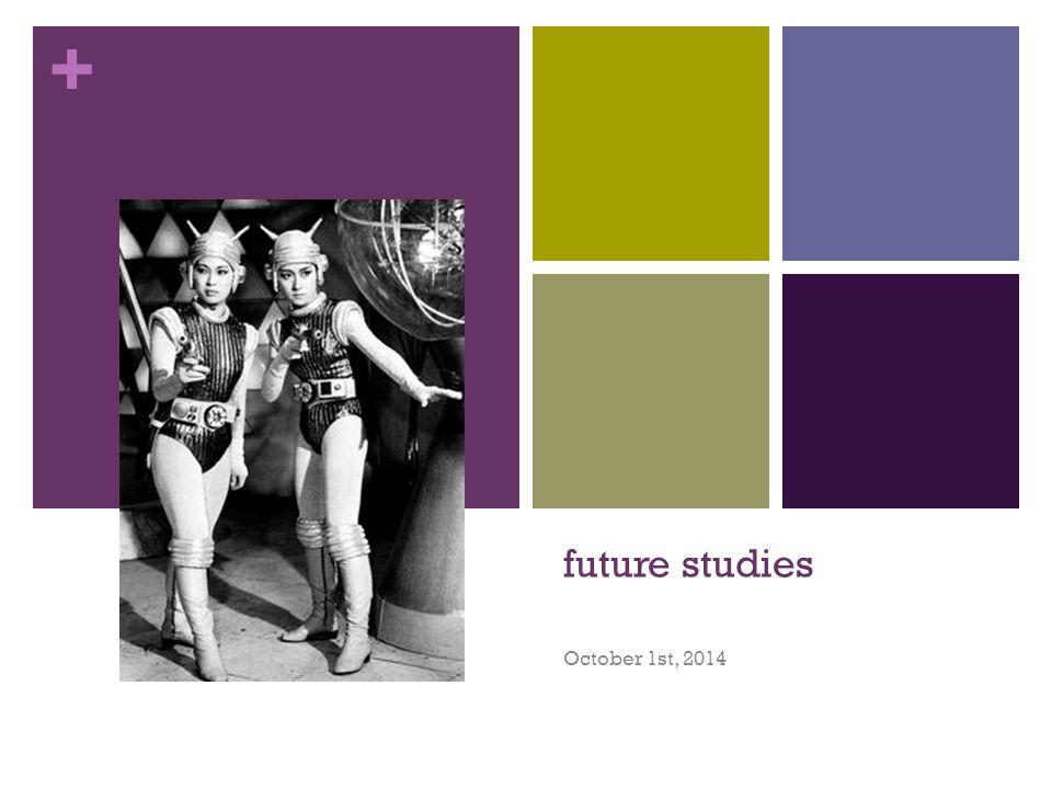 + future studies October 1st, 2014