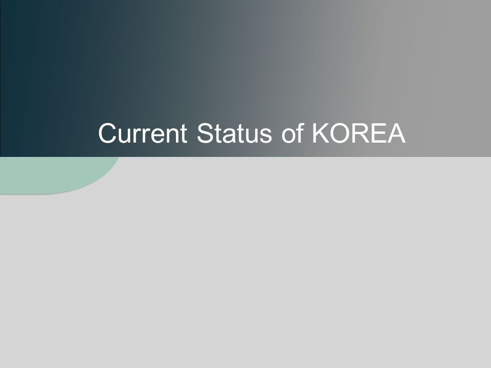 Current Status of KOREA