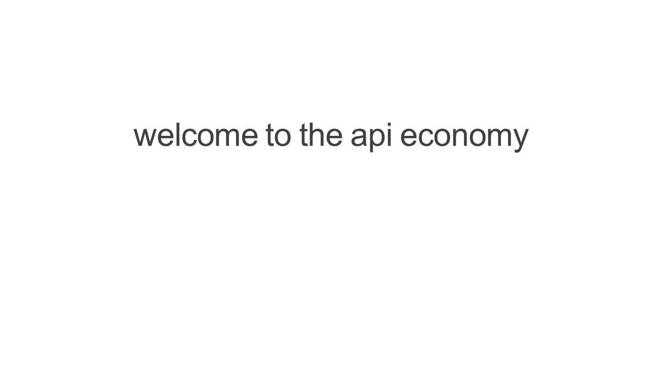 welcome to the api economy