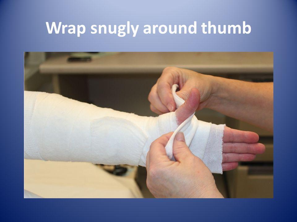 Wrap snugly around thumb