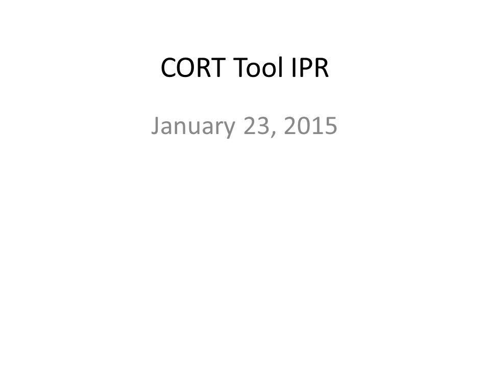 CORT Tool IPR January 23, 2015