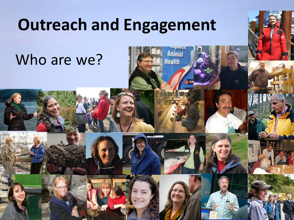 Outreach and Engagement Who are we?