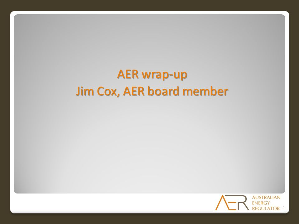 AER wrap-up Jim Cox, AER board member 1
