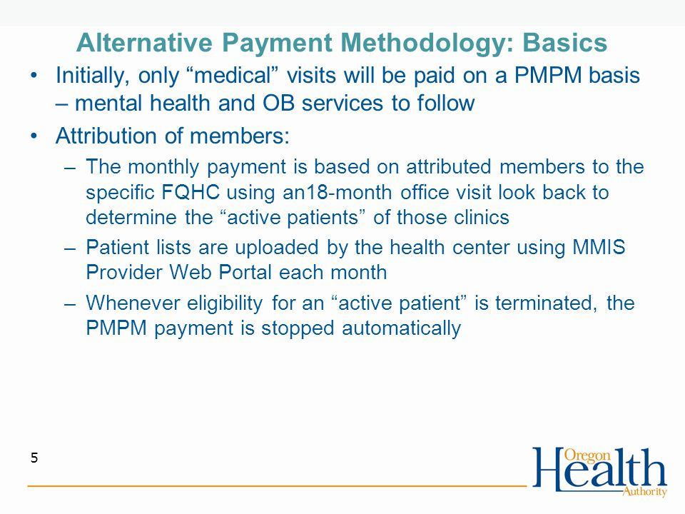 """Alternative Payment Methodology: Basics Initially, only """"medical"""" visits will be paid on a PMPM basis – mental health and OB services to follow Attrib"""