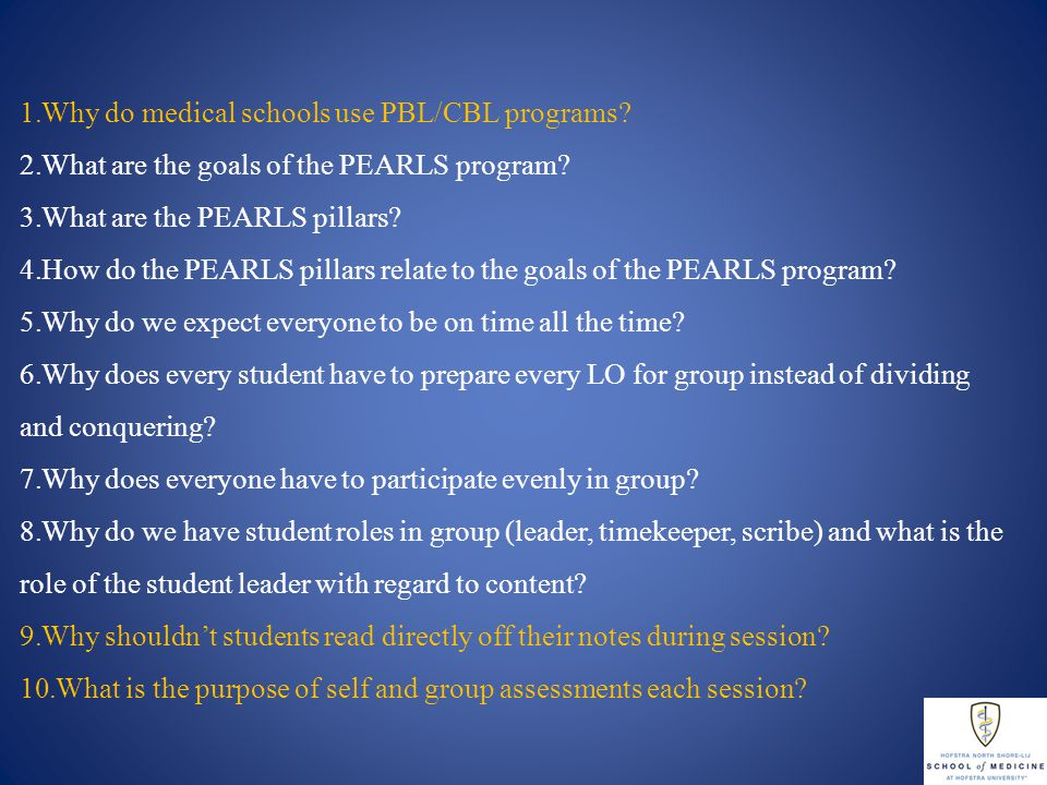 1.Why do medical schools use PBL/CBL programs. 2.What are the goals of the PEARLS program.