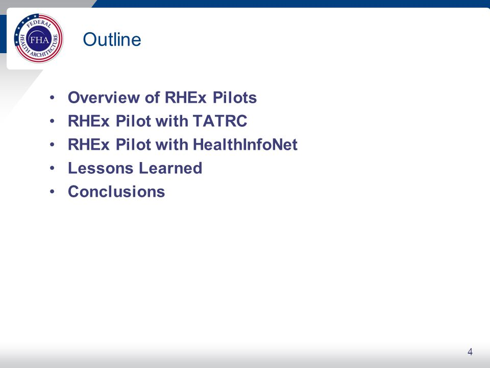 Outline Overview of RHEx Pilots RHEx Pilot with TATRC RHEx Pilot with HealthInfoNet Lessons Learned Conclusions 4