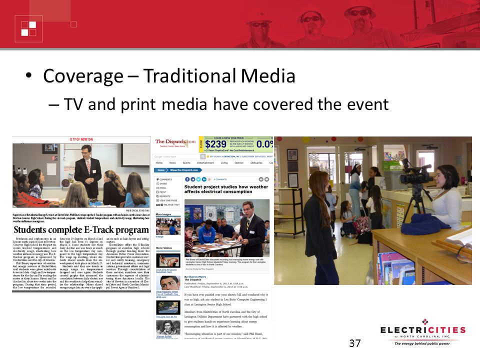 Coverage – Traditional Media – TV and print media have covered the event 37
