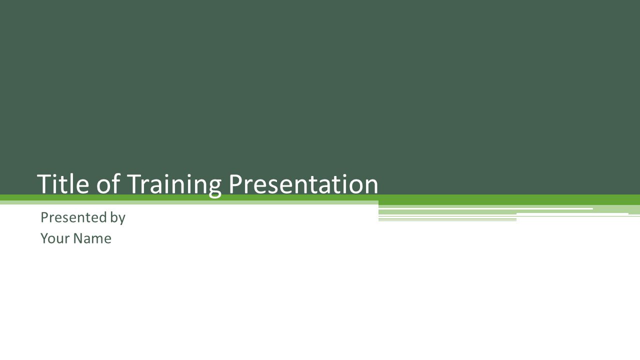 Presented by Your Name Title of Training Presentation