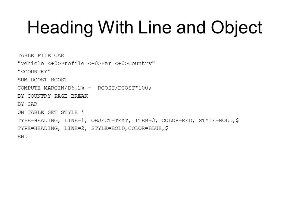 Heading With Line and Object TABLE FILE CAR
