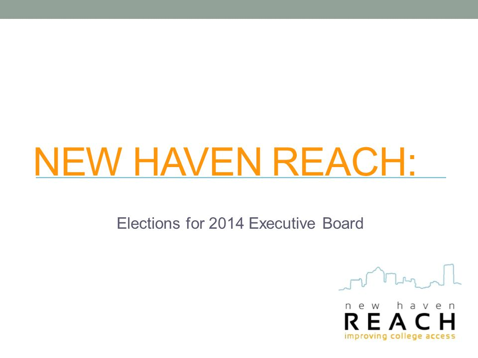 NEW HAVEN REACH: Elections for 2014 Executive Board