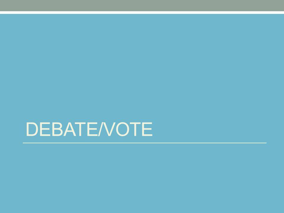 DEBATE/VOTE
