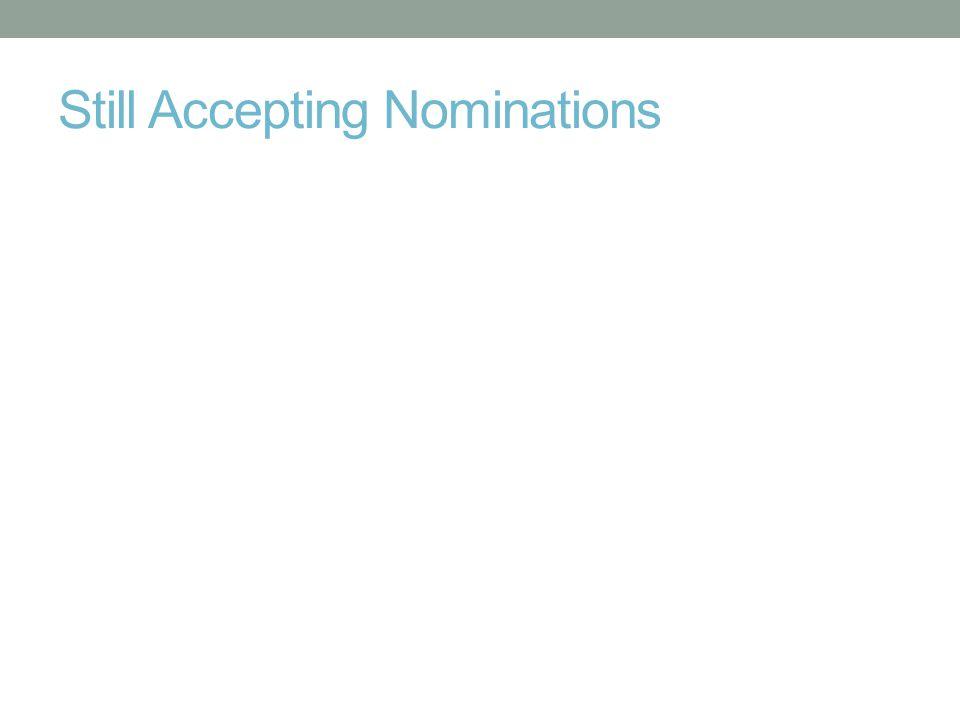 Still Accepting Nominations