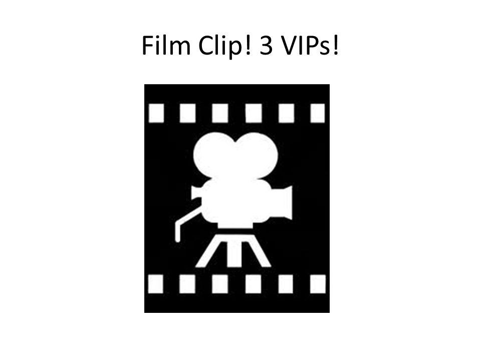 Film Clip! 3 VIPs!