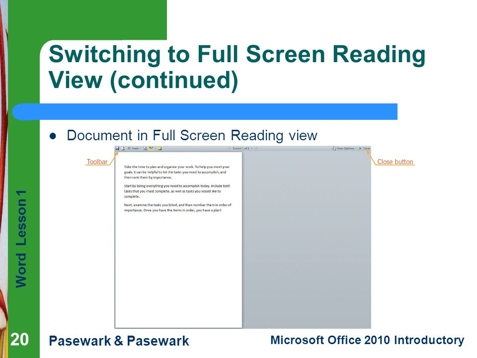 Word Lesson 1 Pasewark & Pasewark Microsoft Office 2010 Introductory Switching to Full Screen Reading View (continued) Document in Full Screen Reading