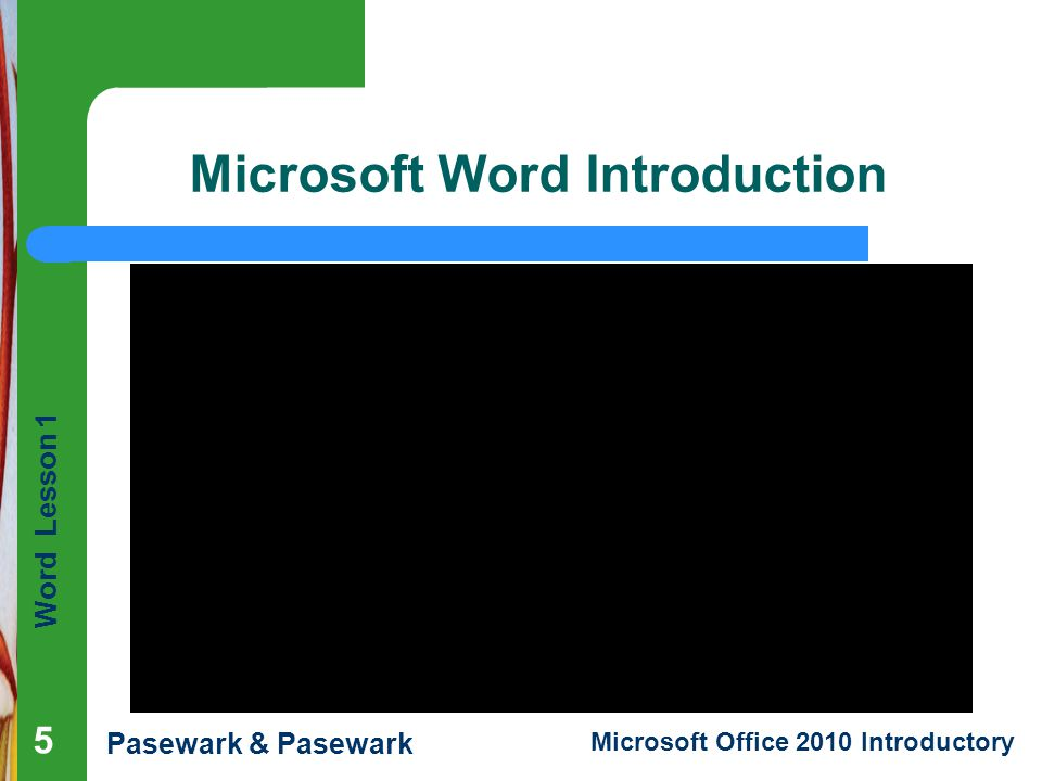Word Lesson 1 Pasewark & Pasewark Microsoft Office 2010 Introductory Microsoft Word Introduction 5