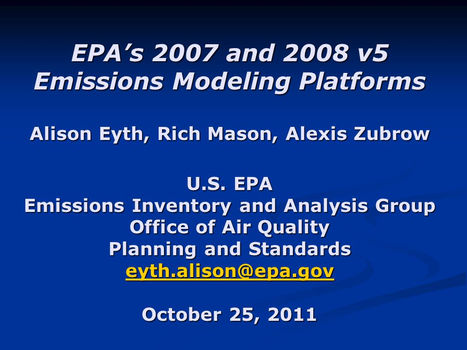 EPA's 2007 and 2008 v5 Emissions Modeling Platforms Alison Eyth, Rich Mason, Alexis Zubrow U.S.
