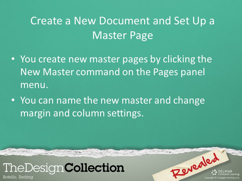 You create new master pages by clicking the New Master command on the Pages panel menu. You can name the new master and change margin and column setti