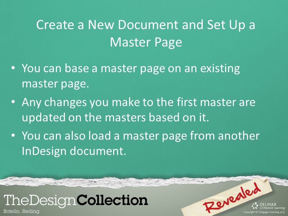 You can base a master page on an existing master page. Any changes you make to the first master are updated on the masters based on it. You can also l