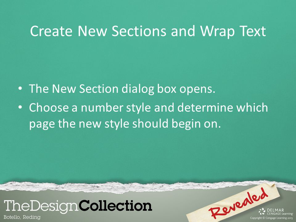 The New Section dialog box opens. Choose a number style and determine which page the new style should begin on. Create New Sections and Wrap Text