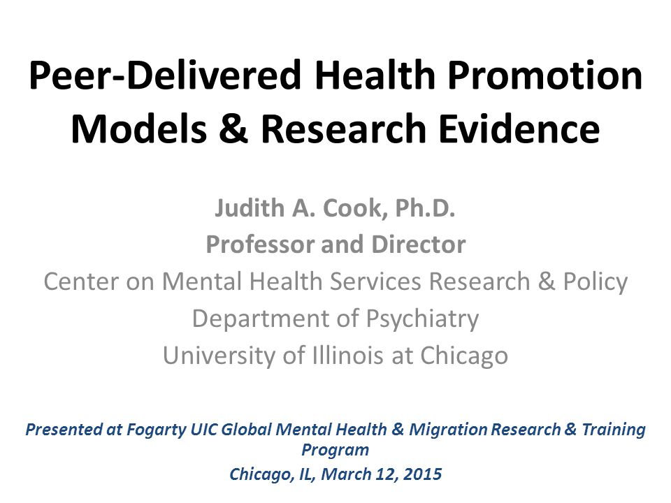 Peer-Delivered Health Promotion Models & Research Evidence Judith A.